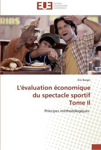 L'�valuation �conomique Du Spectacle Sportif Tome II - Omn.Univ.Europ. (Paperback)