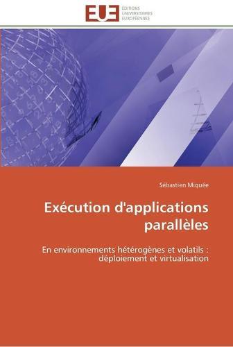 Execution D'Applications Paralleles - Omn.Univ.Europ. (Paperback)