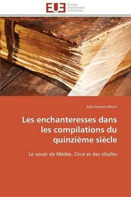 Les Enchanteresses Dans Les Compilations Du Quinzi me Si cle - Omn.Univ.Europ. (Paperback)