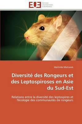 Diversit� Des Rongeurs Et Des Leptospiroses En Asie Du Sud-Est - Omn.Univ.Europ. (Paperback)