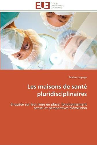 Les Maisons de Sant� Pluridisciplinaires - Omn.Univ.Europ. (Paperback)