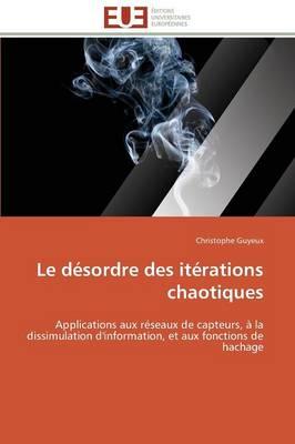 Le D sordre Des It rations Chaotiques - Omn.Univ.Europ. (Paperback)