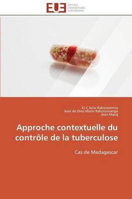 Approche Contextuelle Du Contr le de la Tuberculose - Omn.Univ.Europ. (Paperback)