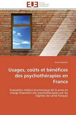 Usages, Co�ts Et B�n�fices Des Psychoth�rapies En France - Omn.Univ.Europ. (Paperback)