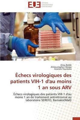 �checs Virologiques Des Patients Vih-1 d'Au Moins 1 an Sous Arv - Omn.Univ.Europ. (Paperback)
