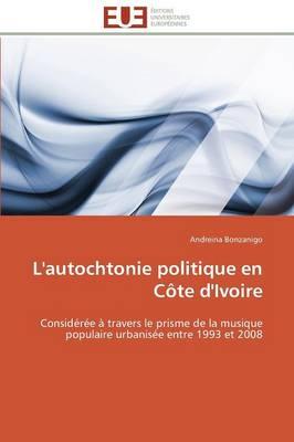 L'Autochtonie Politique En C�te d'Ivoire - Omn.Univ.Europ. (Paperback)