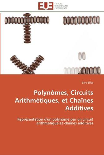 Polyn mes, Circuits Arithm tiques, Et Cha nes Additives - Omn.Univ.Europ. (Paperback)