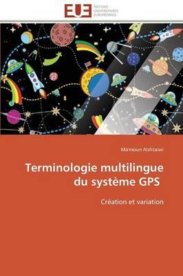 Terminologie Multilingue Du Systeme GPS - Omn.Univ.Europ. (Paperback)
