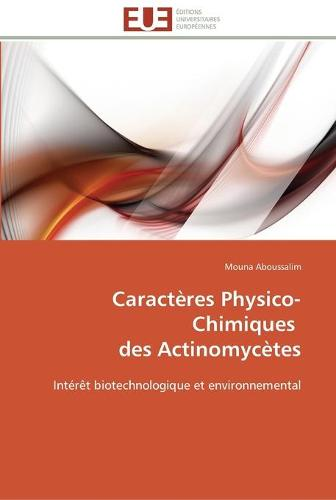 Caract�res Physico-Chimiques Des Actinomyc�tes - Omn.Univ.Europ. (Paperback)