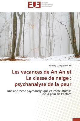 Les Vacances de an an Et La Classe de Neige: Psychanalyse de la Peur - Omn.Univ.Europ. (Paperback)
