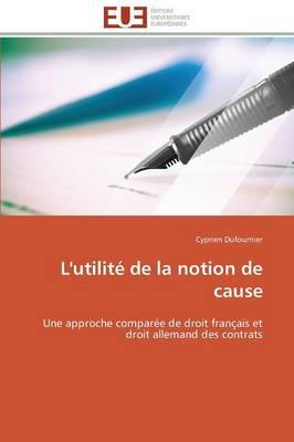 L'Utilit de la Notion de Cause - Omn.Univ.Europ. (Paperback)