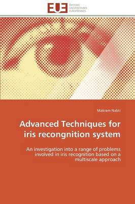 Advanced Techniques for Iris Recongnition System - Omn.Univ.Europ. (Paperback)