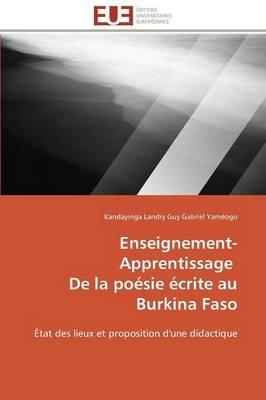Enseignement-Apprentissage de la Po sie crite Au Burkina Faso - Omn.Univ.Europ. (Paperback)