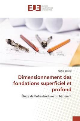 Dimensionnement Des Fondations Superficiel Et Profond - Omn.Univ.Europ. (Paperback)