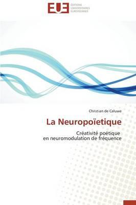 La Neuropo�etique - Omn.Univ.Europ. (Paperback)