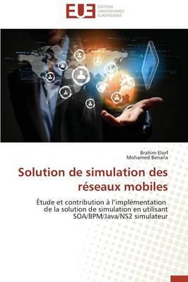 Solution de Simulation Des R�seaux Mobiles - Omn.Univ.Europ. (Paperback)