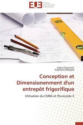 Conception Et Dimensionenment d'Un Entrep�t Frigorifique - Omn.Univ.Europ. (Paperback)