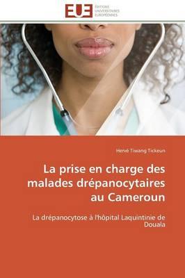 La Prise En Charge Des Malades Dr�panocytaires Au Cameroun - Omn.Univ.Europ. (Paperback)