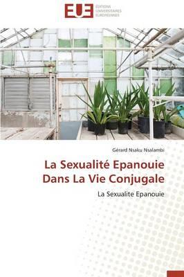 La Sexualite Epanouie Dans La Vie Conjugale - Omn.Univ.Europ. (Paperback)