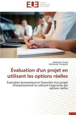 valuation d'Un Projet En Utilisant Les Options R elles - Omn.Univ.Europ. (Paperback)