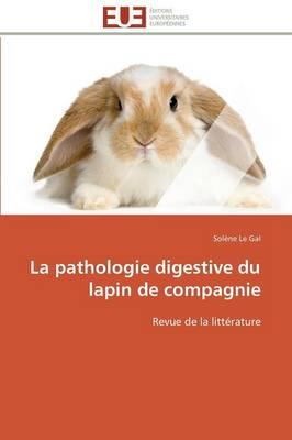 La Pathologie Digestive Du Lapin de Compagnie - Omn.Univ.Europ. (Paperback)