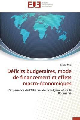 D�ficits Budgetaires, Mode de Financement Et Effets Macro-�conomiques - Omn.Univ.Europ. (Paperback)