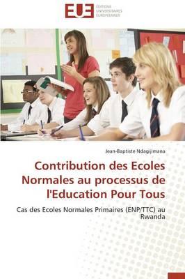 Contribution Des Ecoles Normales Au Processus de l'Education Pour Tous - Omn.Univ.Europ. (Paperback)