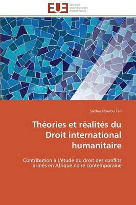 Th�ories Et R�alit�s Du Droit International Humanitaire - Omn.Univ.Europ. (Paperback)