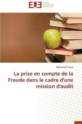 La Prise En Compte de la Fraude Dans Le Cadre d'Une Mission d'Audit - Omn.Univ.Europ. (Paperback)