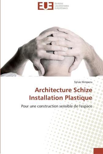 Architecture Schize Installation Plastique - Omn.Univ.Europ. (Paperback)