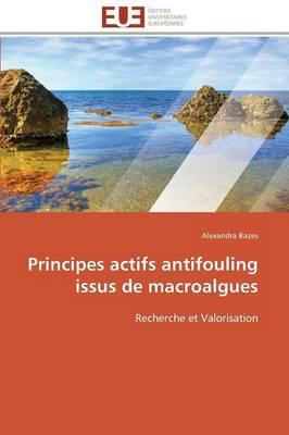 Principes Actifs Antifouling Issus de Macroalgues - Omn.Univ.Europ. (Paperback)