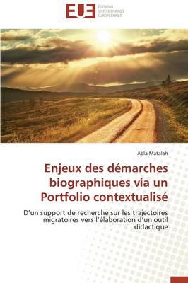 Enjeux Des D�marches Biographiques Via Un Portfolio Contextualis� - Omn.Univ.Europ. (Paperback)