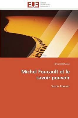 Michel Foucault Et Le Savoir Pouvoir - Omn.Univ.Europ. (Paperback)