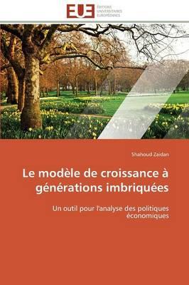 Le Mod�le de Croissance � G�n�rations Imbriqu�es - Omn.Univ.Europ. (Paperback)