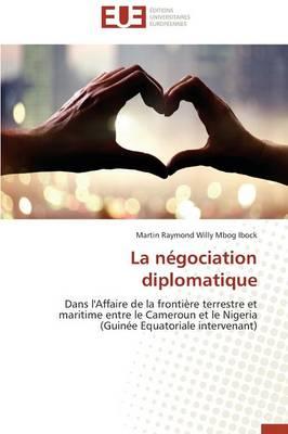 La N gociation Diplomatique - Omn.Univ.Europ. (Paperback)