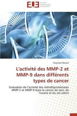 L'Activit� Des Mmp-2 Et Mmp-9 Dans Diff�rents Types de Cancer - Omn.Univ.Europ. (Paperback)