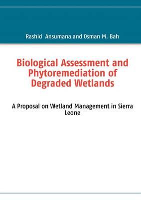 Biological Assessment and Phytoremediation of Degraded Wetlands (Paperback)