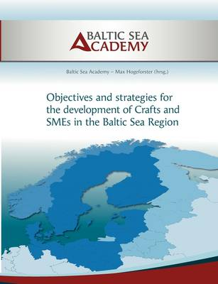 Strategies for the Development of Crafts and Smes in the Baltic Sea Region (Paperback)