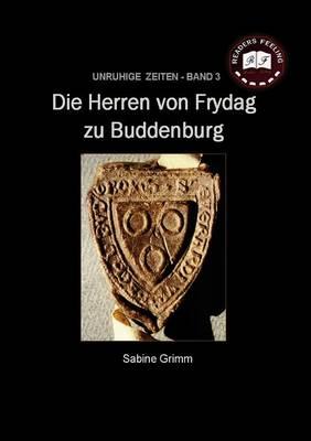Die Herren Von Frydag Zu Buddenburg (Paperback)