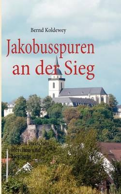 Jakobusspuren an der Sieg (Paperback)