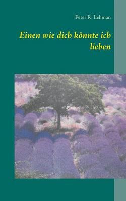 Einen Wie Dich Konnte Ich Lieben (Paperback)