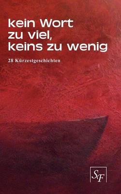 Kein Wort Zu Viel, Keins Zu Wenig (Paperback)