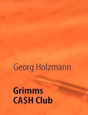 Grimms CA$H Club (Paperback)