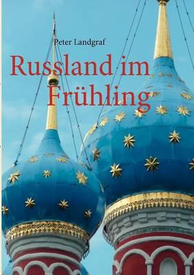 Russland Im Fr Hling (Paperback)
