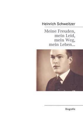 Meine Freuden, Mein Leid, Mein Weg, Mein Leben... (Paperback)
