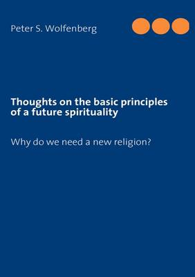 Thoughts on the Basic Principles of a Future Spirituality (Paperback)