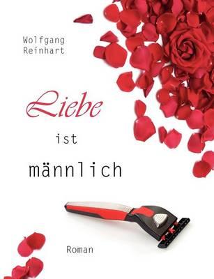 Liebe Ist M Nnlich (Paperback)