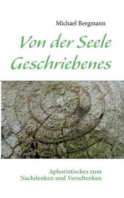 Von Der Seele Geschriebenes (Paperback)