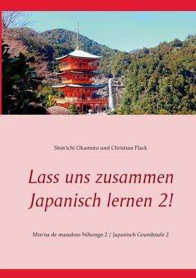 Lass Uns Zusammen Japanisch Lernen 2! (Paperback)