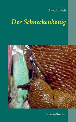 Der Schneckenkonig (Paperback)
